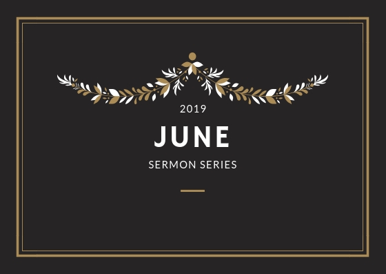 June 2019 Sermon Series